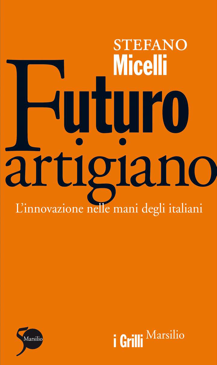 The future craftsman, a book by Stefano Micelli
