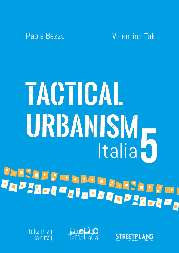 Tactical Urbanism 5 . Italy